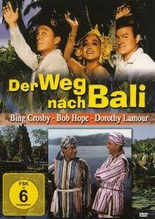 Der Weg nach Bali In der Hauptrolle Bing Crosby, Bob Hope, Dorothy Lamour und Humphrey Bogart (2012)