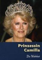 Prinzessin Camilla - Die Wahrheit In der Hauptrolle...